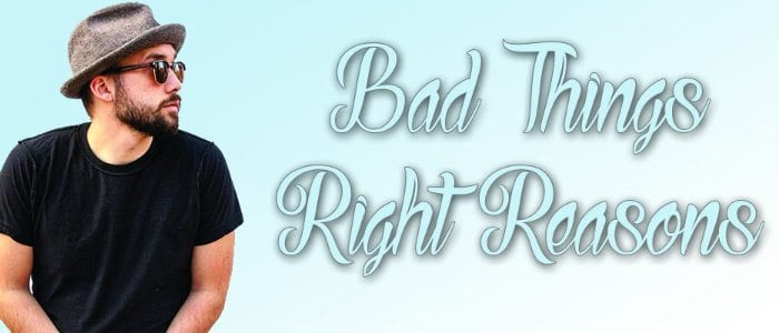 Evan Desmarais Bad Things Right Reasons